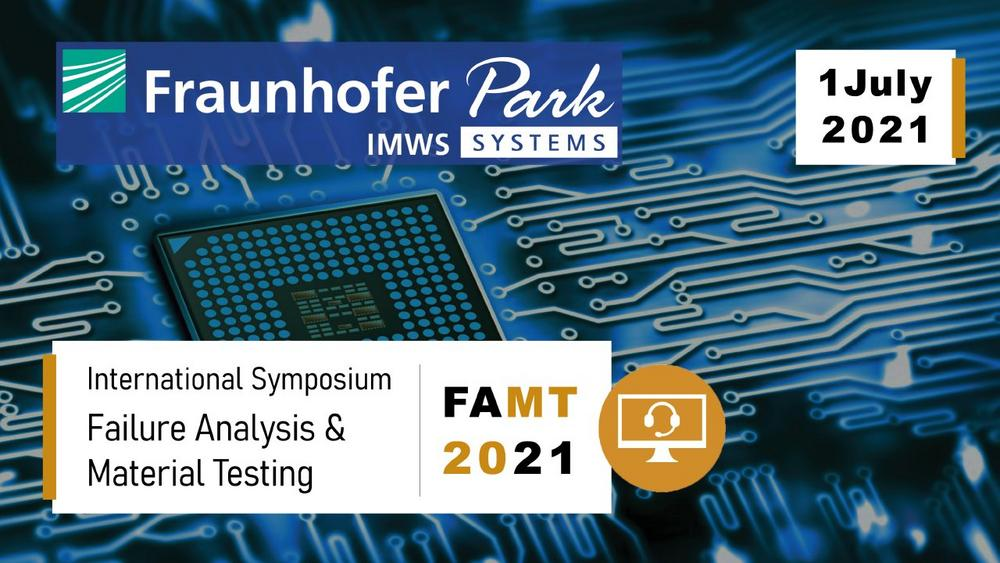 International Symposium on Failure Analysis and Material Testing – FAMT 2021 (Konferenz | Online)