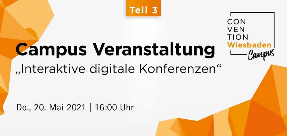 Convention Wiesbaden Campus Teil 3 – Interaktive digitale Konferenzen (Webinar | Online)