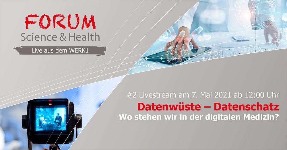 #2 Folge des FORUM Science & Health – live aus dem WERK1 (Konferenz | Online)