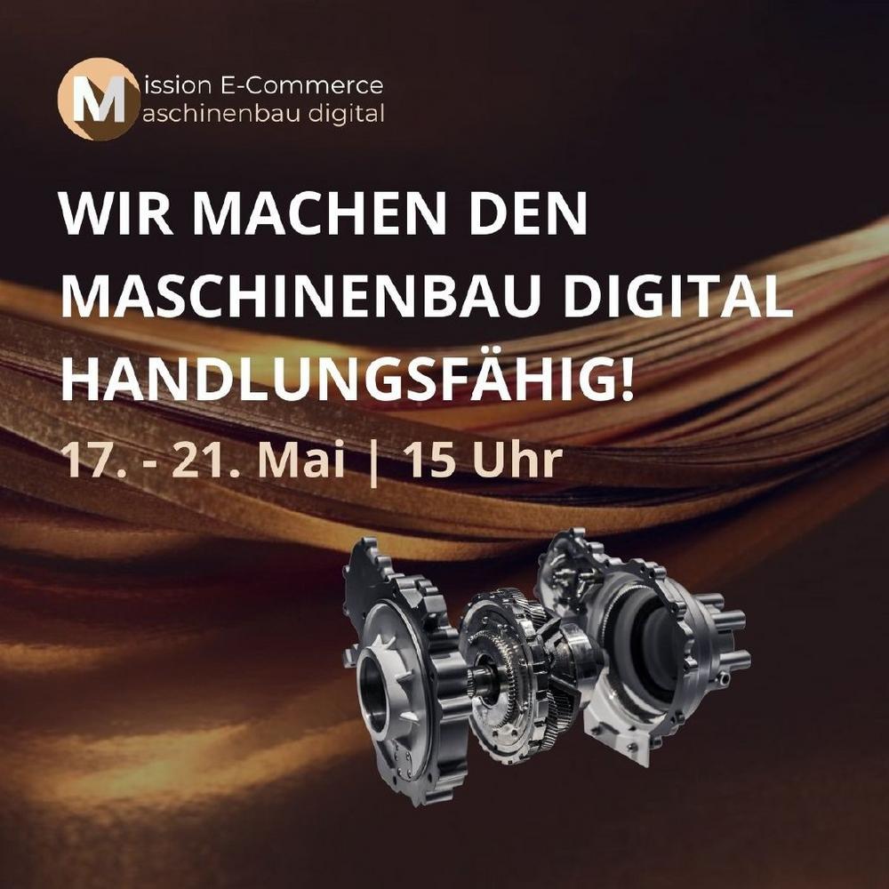 Mission E-Commerce – Maschinenbau digital (Sonstige Veranstaltung | Online)