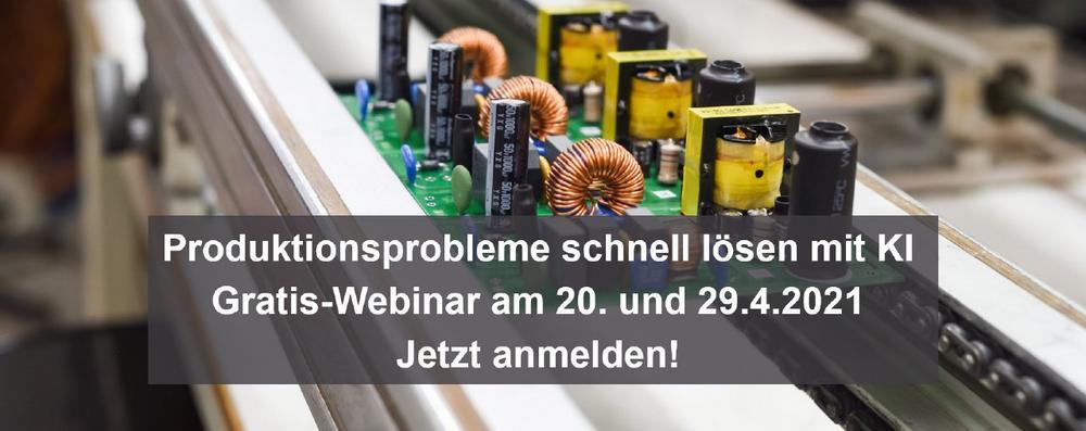 Mit KI Probleme in der Produktion schnell lösen – Gratis-Webinar am 29.4.2021 (Webinar   Online)