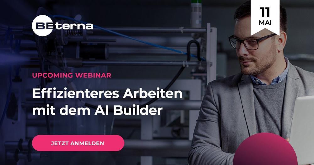 Effizienteres Arbeiten mit dem AI Builder – Manuelle Prozesse KI-gestützt automatisieren (Webinar | Online)