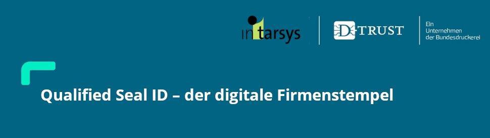 Qualified Seal ID – der digitale Firmenstempel (Webinar | Online)