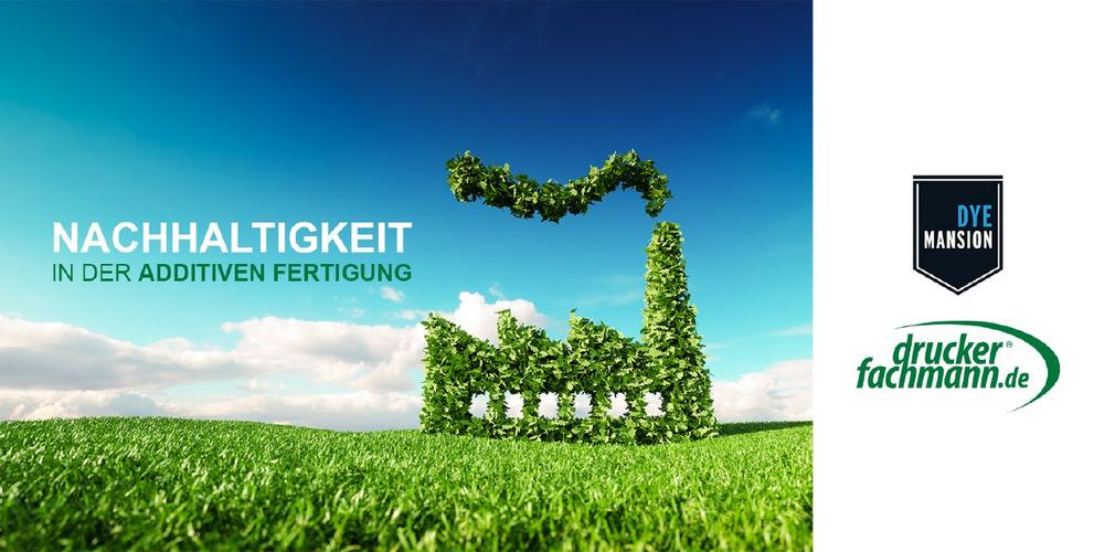 Nachhaltigkeit in der Additiven Fertigung (Webinar | Online)