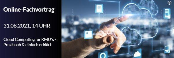 Kostenfreier Online-Fachvortrag | Cloud Computing für KMU´s – Praxisnah und einfach erklärt (Webinar | Online)