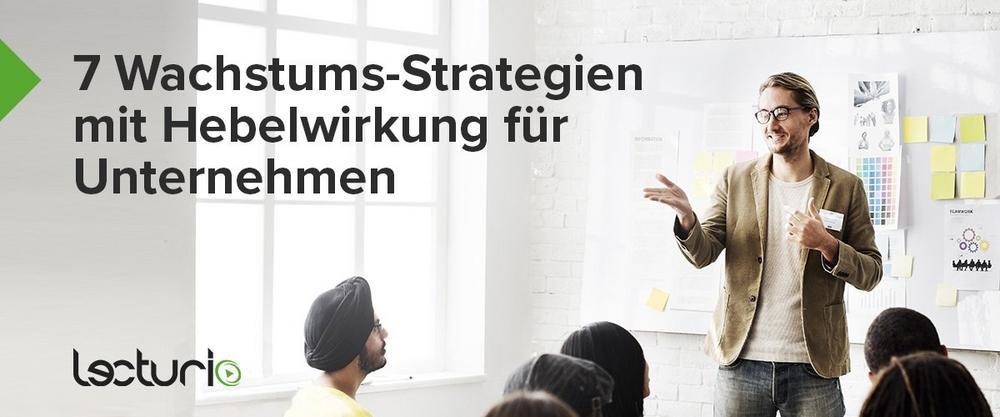 Kostenloses Webinar: 7 Wachstums-Strategien mit Hebelwirkung für Unternehmer (Webinar   Online)