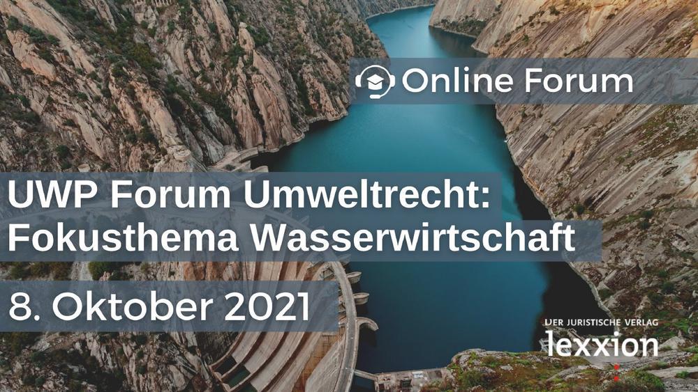 UWP Forum Umweltrecht: Fokusthema Wasserwirtschaft (Seminar | Online)