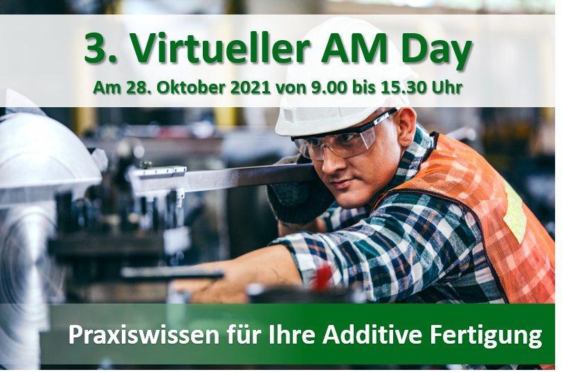 3. Virtueller Additive Manufacturing Day (Vortrag | Online)